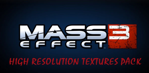 |Mass Effect 3| High Resolution Textures Pack
